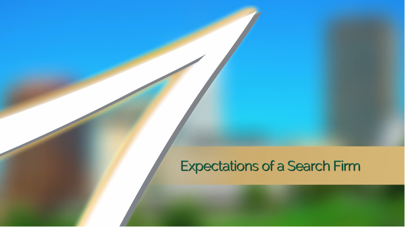 Biz Tips: Expectations of a Search Firm
